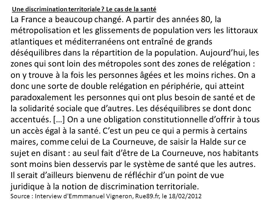 Une discrimination territoriale ? Le cas de la santé La France a beaucoup changé. A partir des années 80, la métropolisation et les glissements de pop