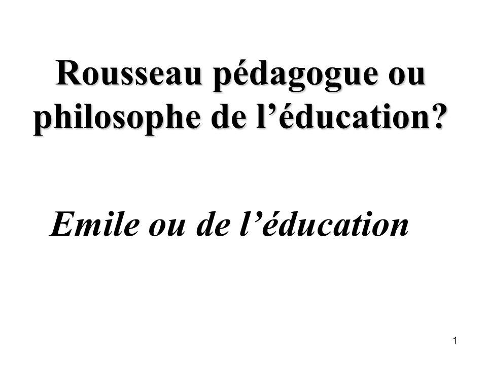 Rousseau pédagogue ou philosophe de léducation? Emile ou de léducation 1