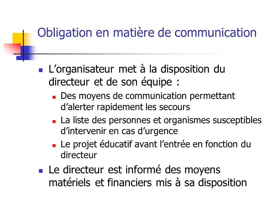 Obligation en matière de communication Lorganisateur met à la disposition du directeur et de son équipe : Des moyens de communication permettant daler