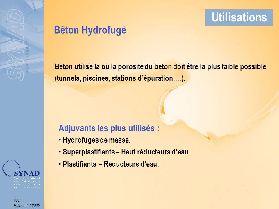 Édition 07/2002 101 Applications Béton Hydrofugé Utilisations