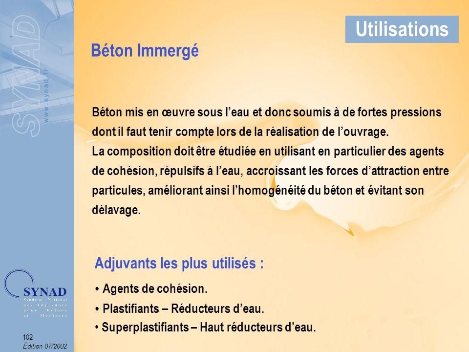 Édition 07/2002 103 Applications Béton Immergé Utilisations