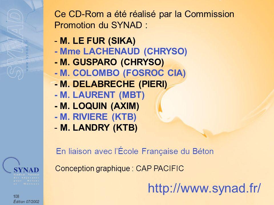 Édition 07/2002 108 Ce CD-Rom a été réalisé par la Commission Promotion du SYNAD : - M.
