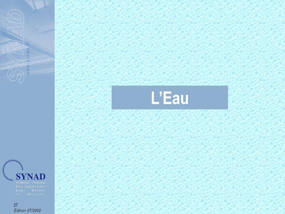 Édition 07/2002 28 L Eau Définition NORME NF P18-303 Seule leau potable peut être reconnue pour la fabrication du béton.