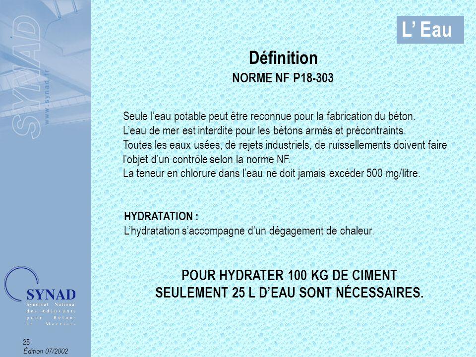 Édition 07/2002 29 L Eau Son Rôle Permettre lhydratation de la pâte de ciment.
