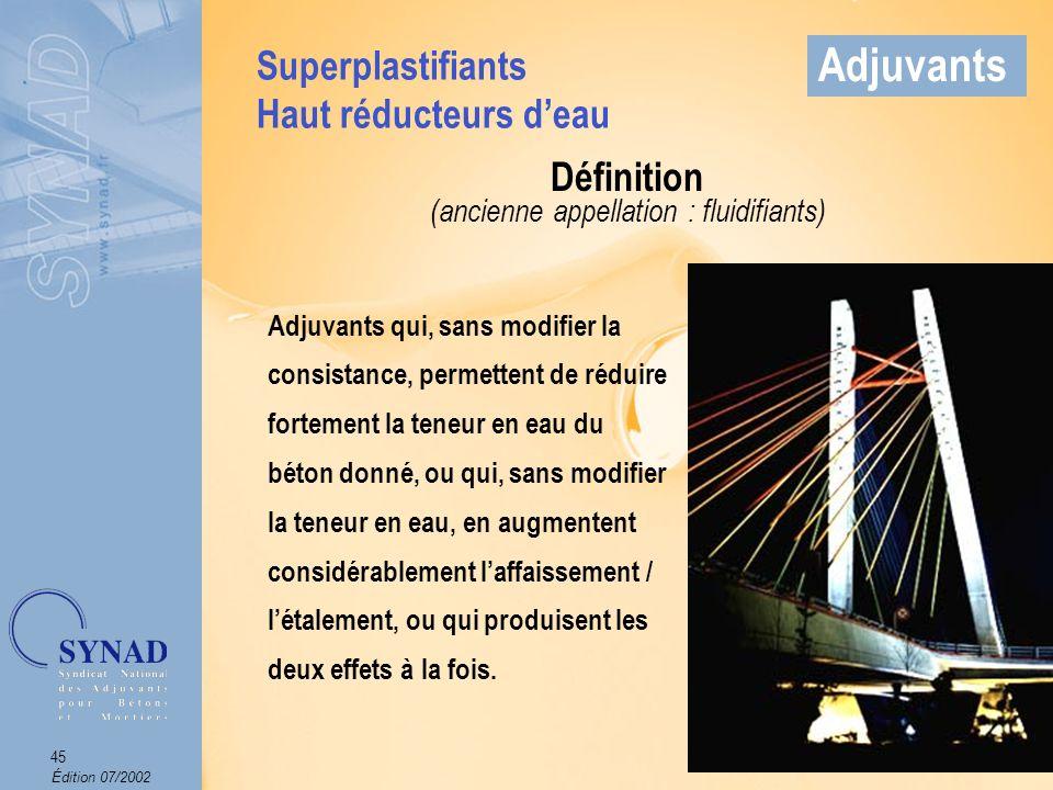 Édition 07/2002 46 Adjuvants Mode demploi Produits introduits soit dans leau de gâchage, soit en cours de malaxage.