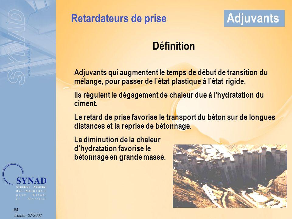 Édition 07/2002 65 Adjuvants Mode demploi Produit introduit dans leau de gâchage.