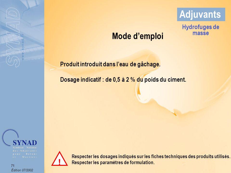 Édition 07/2002 72 Adjuvants Résultats observés Avec HydrofugeSans Hydrofuge Hydrofuges de masse