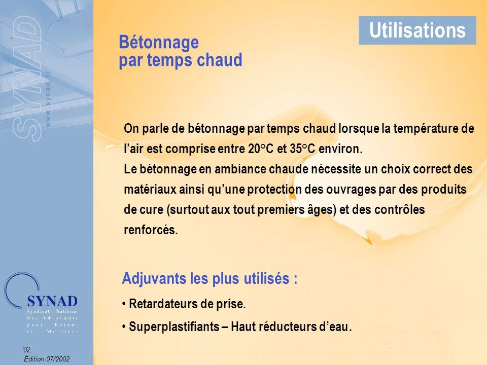 Édition 07/2002 93 Applications Bétonnage par temps chaud Utilisations