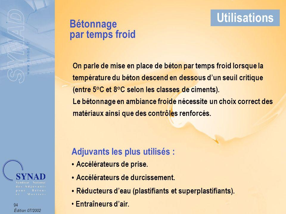 Édition 07/2002 95 Applications Bétonnage par temps froid Utilisations