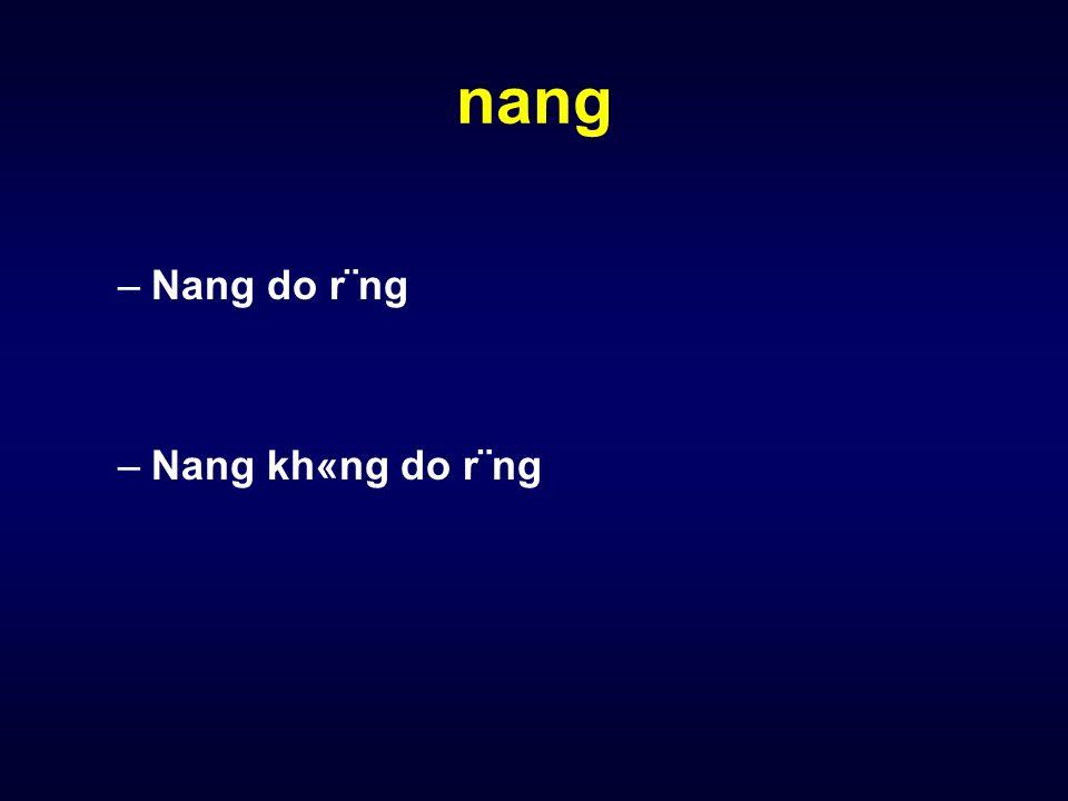 nang –Nang do r¨ng –Nang kh«ng do r¨ng