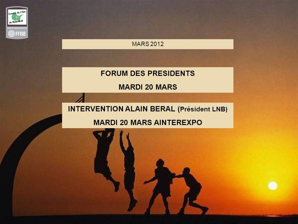 5 MARS 2012 FORUM DES PRESIDENTS MARDI 20 MARS INTERVENTION ALAIN BERAL ( Président LNB) MARDI 20 MARS AINTEREXPO
