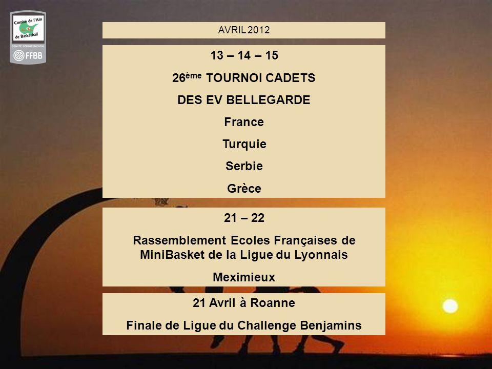 7 MAI 2012 Mardi 1 ER MAI : Fête du Mini Basket à Bourg en Bresse Mardi 8 MAI : Trophée du Conseil Général à Bourg en Bresse Samedi 12 & Dimanche 13 MAI : ½ Finales Jeunes au CS Ceyzériat Jeudi 17 MAI : Finales des AS aux EV Bellegarde Jeudi 17 MAI : Finales de Ligue à lUS Jassans Barrages de Ligue à lAS Péronnas Dimanche 20 MAI : Finales des Coupes de lAin au Culoz BC Samedi 26 & Dimanche 27 Mai : Finales Jeunes à la JL Bourg Dimanche 27 Mai, Finales de Ligue : BG / BF au FJ Belley MG / MF au BC Viriat Cadets au BC Dombes Cadettes à Ambérieu BB