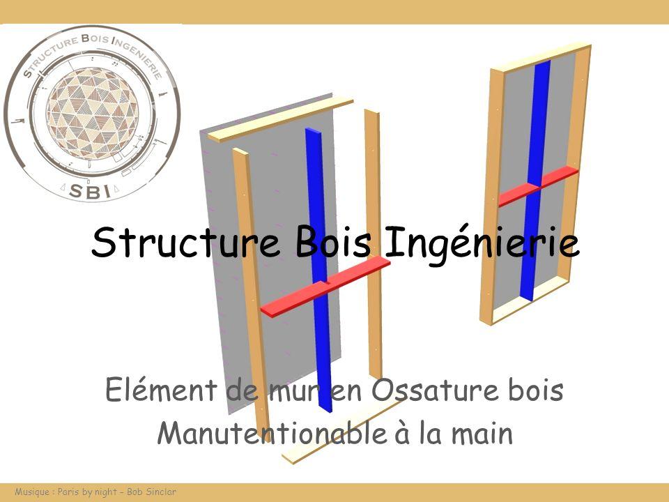 Structure Bois Ingénierie Elément de mur en Ossature bois Manutentionable à la main Musique : Paris by night – Bob Sinclar