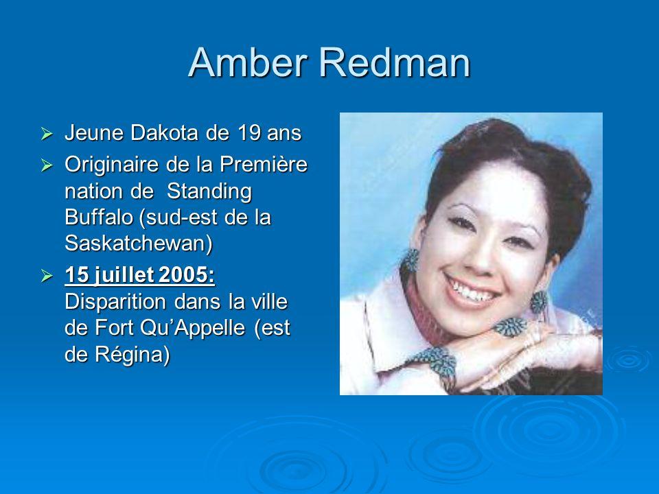 Amber Redman Jeune Dakota de 19 ans Jeune Dakota de 19 ans Originaire de la Première nation de Standing Buffalo (sud-est de la Saskatchewan) Originair