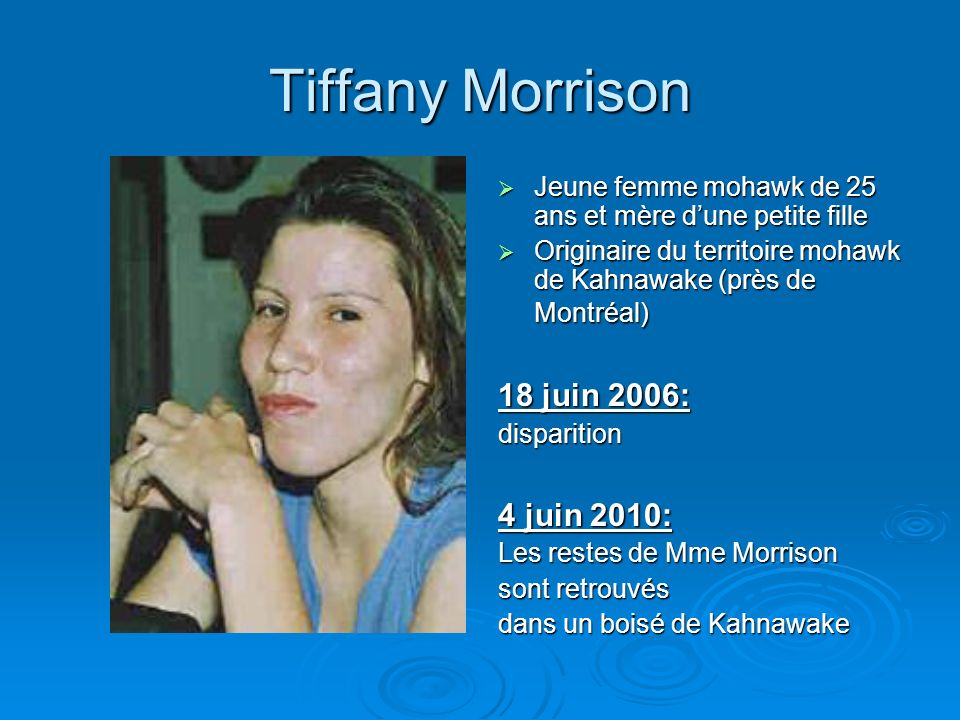 Tiffany Morrison Jeune femme mohawk de 25 ans et mère dune petite fille Jeune femme mohawk de 25 ans et mère dune petite fille Originaire du territoir