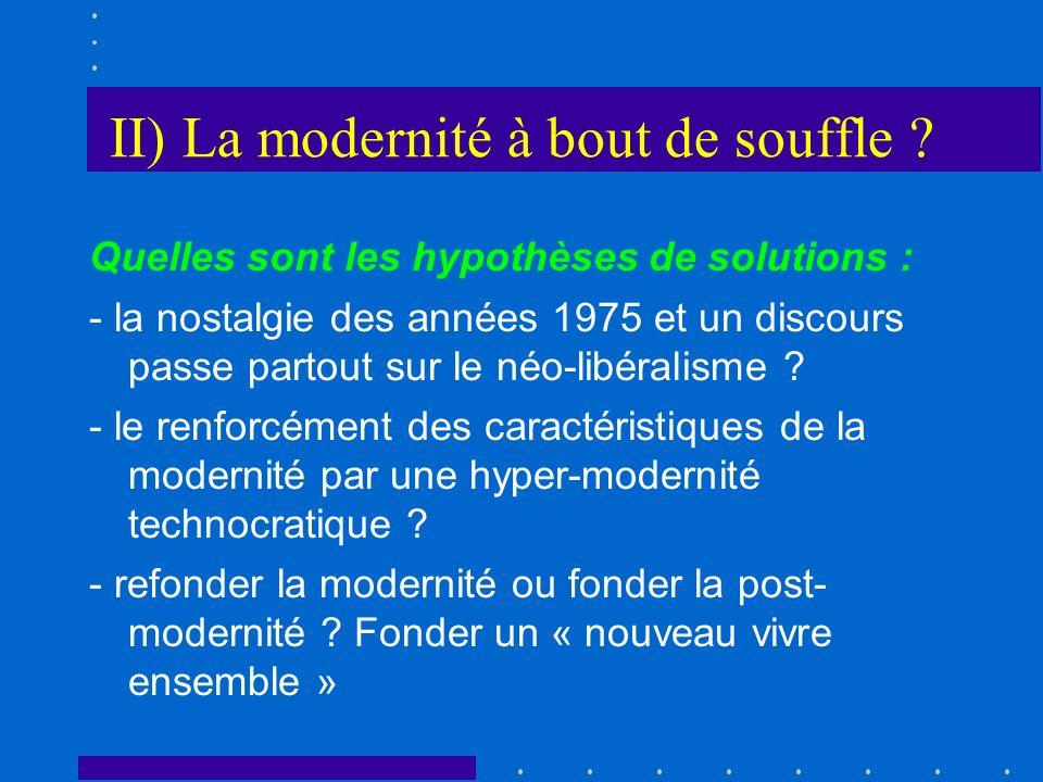 II) La modernité à bout de souffle ? Quelles sont les hypothèses de solutions : - la nostalgie des années 1975 et un discours passe partout sur le néo