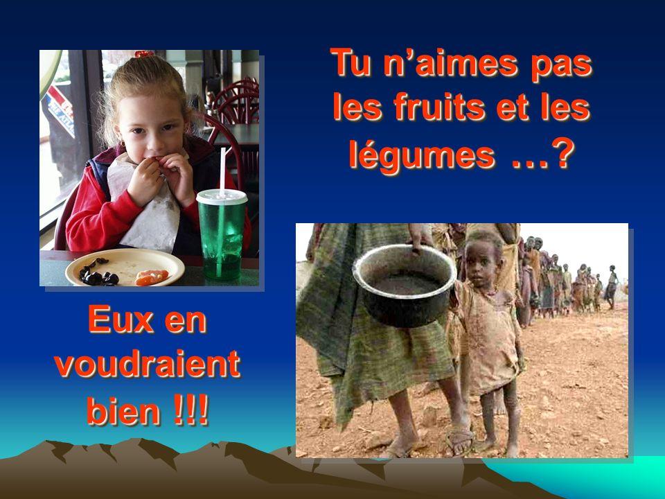 Tu naimes pas les fruits et les légumes …? Eux en voudraient bien !!!