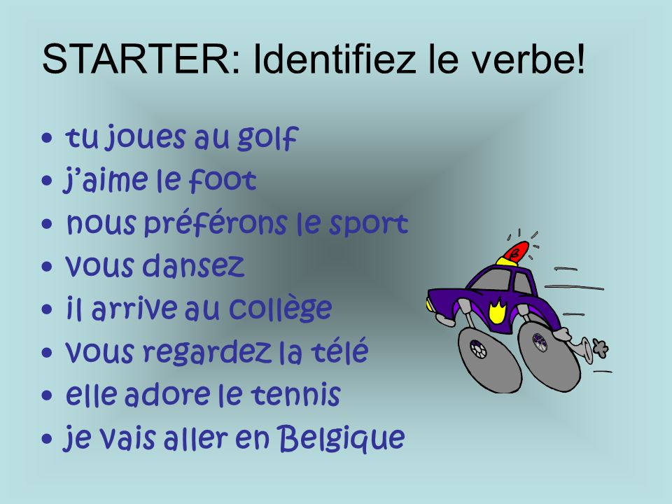 Comment dit-on…..use vocab your sheets 1.Hes going to watch the tv.
