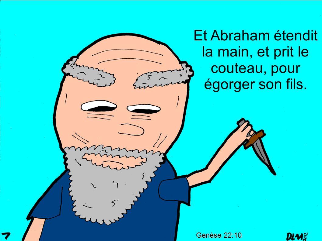 Genèse 22: 11-12 Et l ange de l Éternel l appela des cieux, et dit: Abraham, Abraham répondit: Me voici.