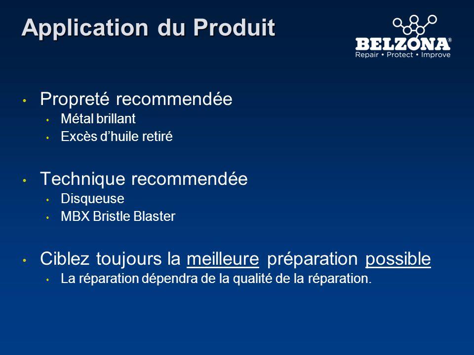 Propreté recommendée Métal brillant Excès dhuile retiré Technique recommendée Disqueuse MBX Bristle Blaster Ciblez toujours la meilleure préparation p