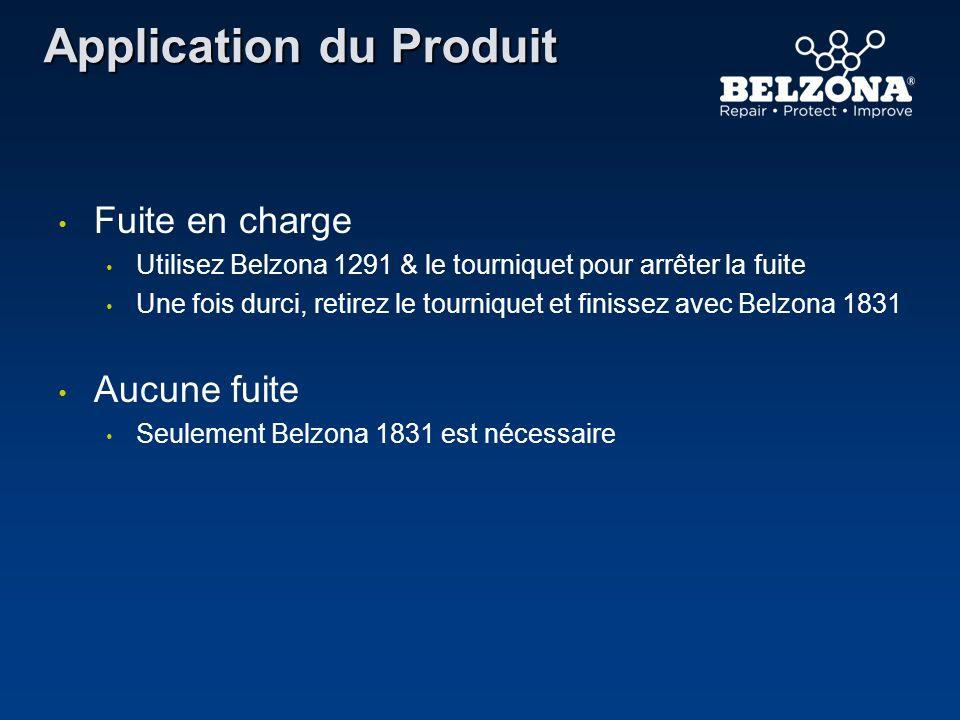Application du Produit Fuite en charge Utilisez Belzona 1291 & le tourniquet pour arrêter la fuite Une fois durci, retirez le tourniquet et finissez a