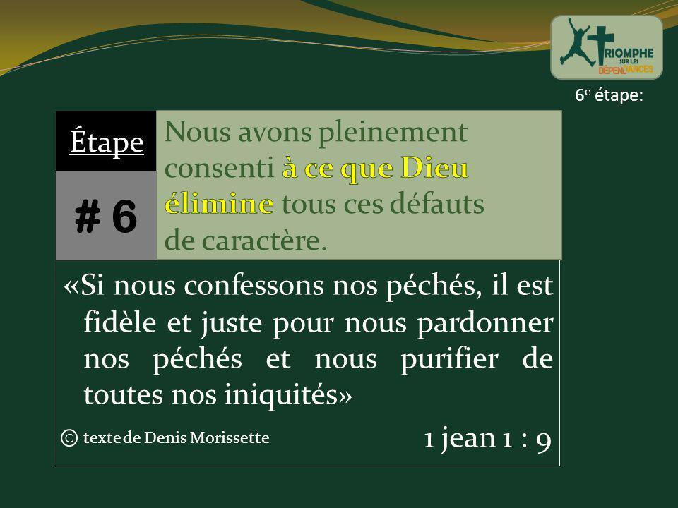texte de Denis Morissette C 6 e étape: « Si nous confessons nos péchés, il est fidèle et juste pour nous pardonner nos péchés et nous purifier de tout