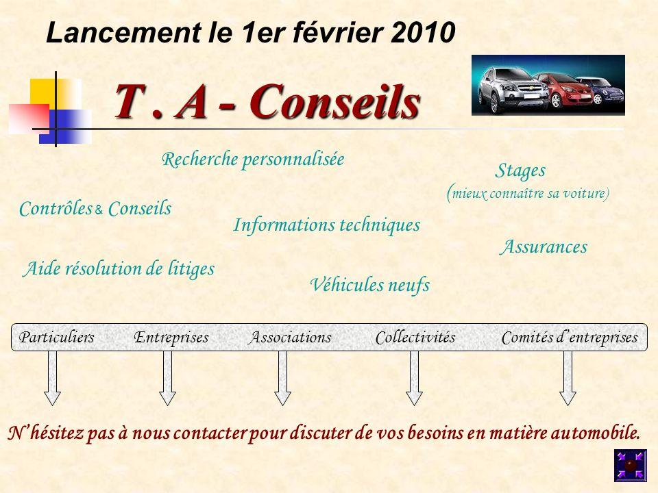 Contrôles & Conseils Recherche personnalisée Informations techniques Stages Aide résolution de litiges Assurances T. A - Conseils Nhésitez pas à nous