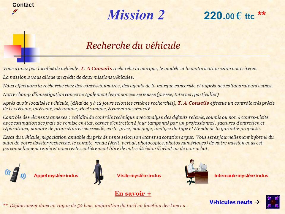 Mission 2 Recherche du véhicule Vous n'avez pas localis é de v é hicule, T. A Conseils recherche la marque, le mod è le et la motorisation selon vos c