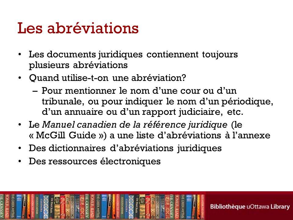 Les abréviations Les documents juridiques contiennent toujours plusieurs abréviations Quand utilise-t-on une abréviation.