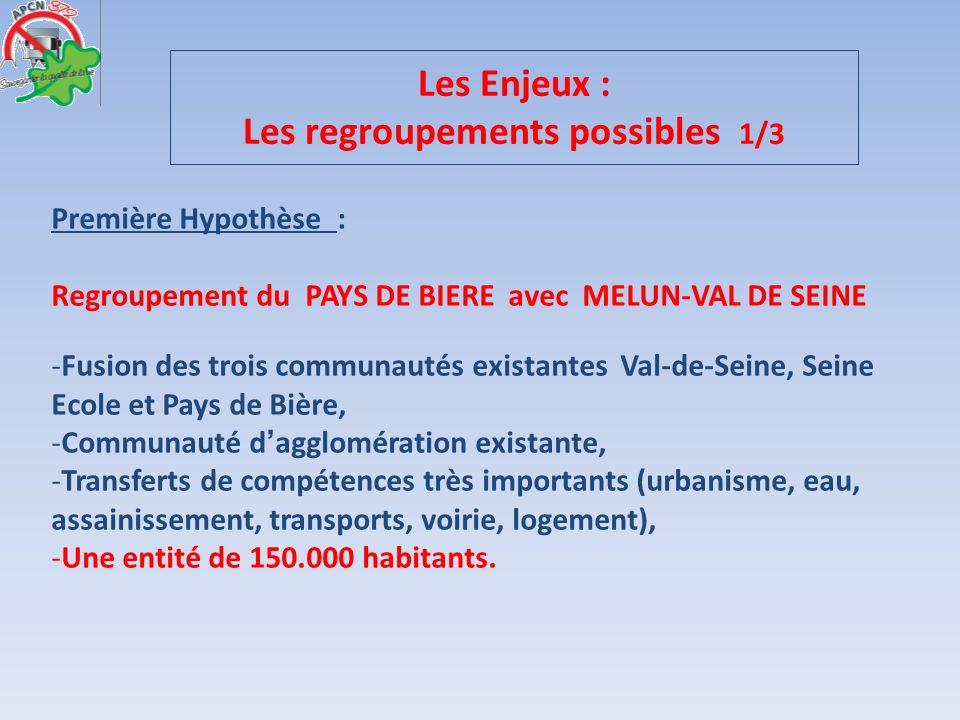 Première Hypothèse : Regroupement du PAYS DE BIERE avec MELUN-VAL DE SEINE -F-Fusion des trois communautés existantes Val-de-Seine, Seine Ecole et Pay
