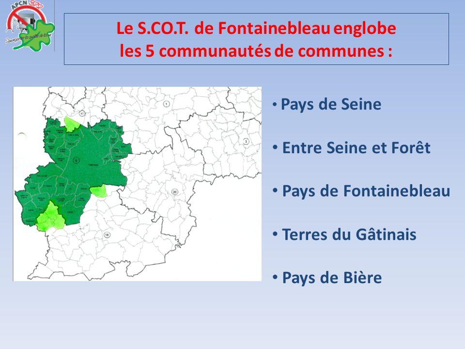 Le S.CO.T. de Fontainebleau englobe les 5 communautés de communes : Pays de Seine Entre Seine et Forêt Pays de Fontainebleau Terres du Gâtinais Pays d