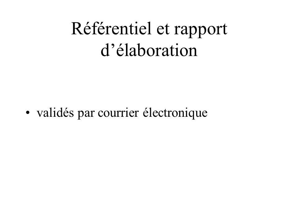 Référentiel et rapport délaboration validés par courrier électronique