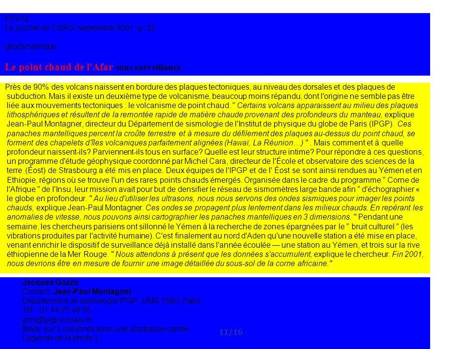 FSV12 Le journal du CNRS, septembre 2001, p. 25 géodynamique Le point chaud de l'Afar sous surveillance Près de 90% des volcans naissent en bordure de