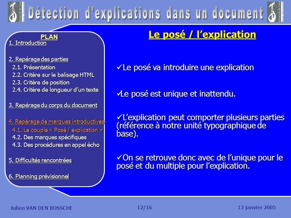 Julien VAN DEN BOSSCHE PLAN Le posé / lexplication Le posé va introduire une explication Le posé va introduire une explication Le posé est unique et i