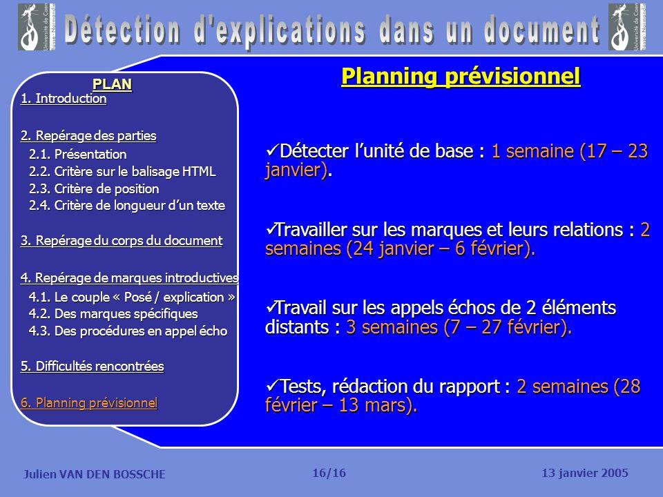 Julien VAN DEN BOSSCHE PLAN Planning prévisionnel Détecter lunité de base : 1 semaine (17 – 23 janvier). Détecter lunité de base : 1 semaine (17 – 23