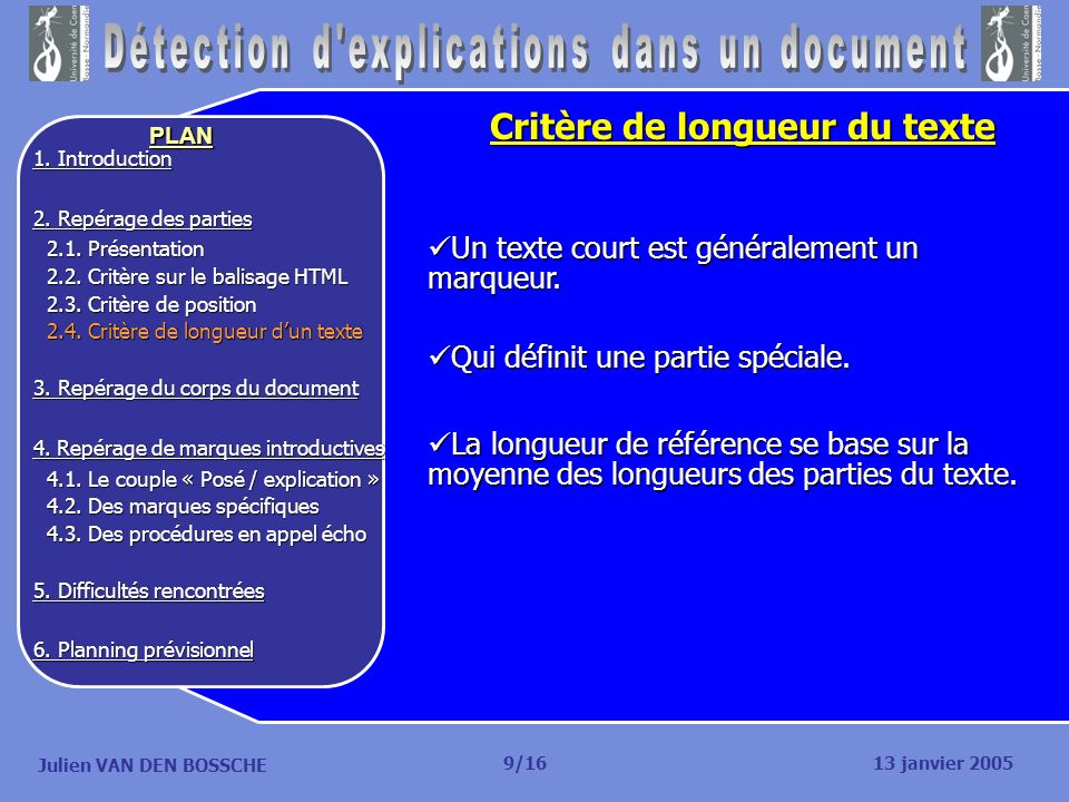 Julien VAN DEN BOSSCHE PLAN Critère de longueur du texte Un texte court est généralement un marqueur. Un texte court est généralement un marqueur. Qui