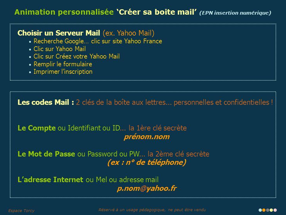 Réservé à un usage pédagogique, ne peut être vendu Espace Torcy Choisir un Serveur Mail (ex.