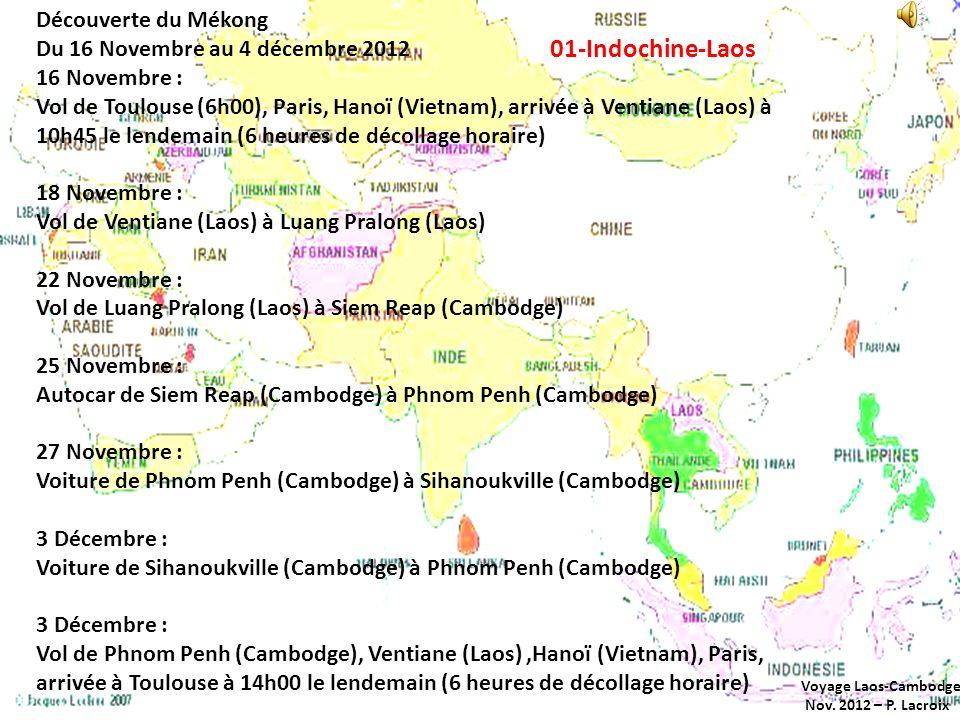 Voyage Laos-Cambodge Nov. 2012 – P. Lacroix Merveille du Mékong Du 16 Novembre au 4 décembre 2012