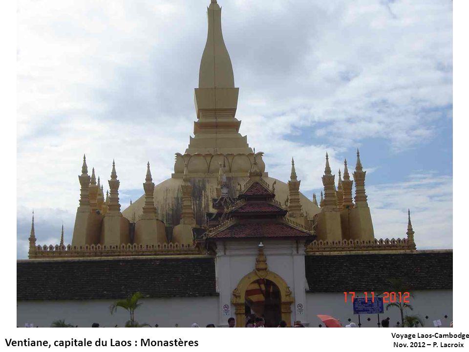 Voyage Laos-Cambodge Nov. 2012 – P. Lacroix Ventiane, capitale du Laos : Monastères