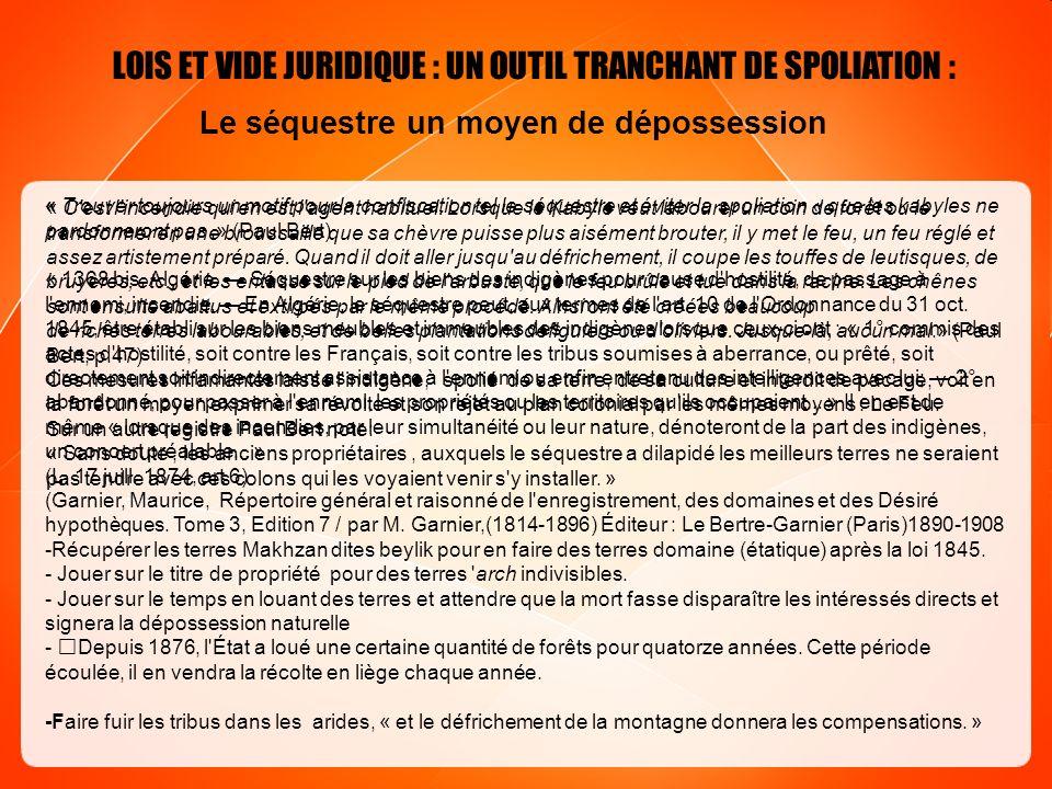 LOIS ET VIDE JURIDIQUE : UN OUTIL TRANCHANT DE SPOLIATION : Le séquestre un moyen de dépossession « Trouver toujours un motif pour la confiscation tel
