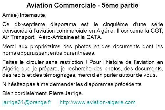 Aviation Commerciale - 5ème partie Ami(e) Internaute, Ce dix-septième diaporama est le cinquième dune série consacrée à laviation commerciale en Algér