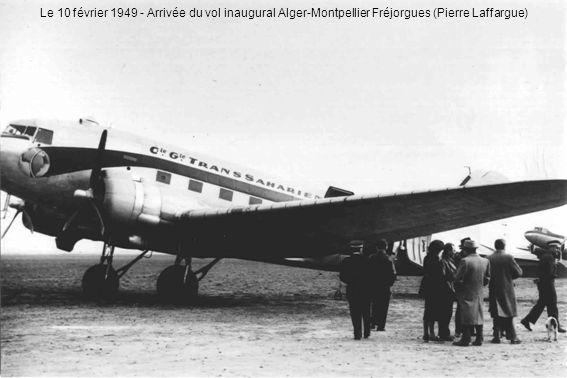 Le 10 février 1949 - Arrivée du vol inaugural Alger-Montpellier Fréjorgues (Pierre Laffargue)