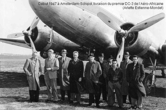 Début 1947 à Amsterdam-Schipol, livraison du premier DC-3 de lAéro-Africaine (Arlette Estienne-Mondet)