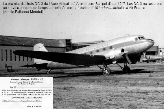 Le premier des trois DC-3 de lAéro-Africaine à Amsterdam-Schipol début 1947. Les DC-3 ne resteront en service que peu de temps, remplacés par les Lock