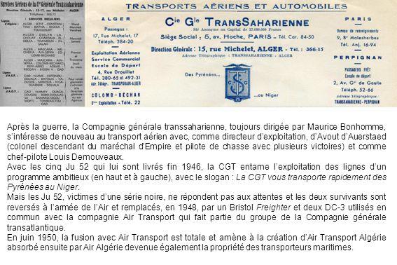 Après la guerre, la Compagnie générale transsaharienne, toujours dirigée par Maurice Bonhomme, sintéresse de nouveau au transport aérien avec, comme d