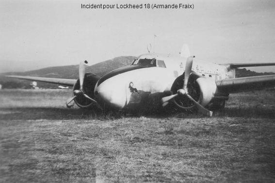 Incident pour Lockheed 18 (Armande Fraix)