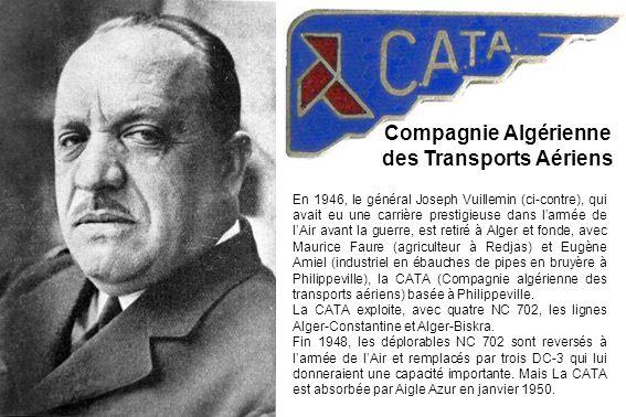 Compagnie Algérienne des Transports Aériens En 1946, le général Joseph Vuillemin (ci-contre), qui avait eu une carrière prestigieuse dans larmée de lA