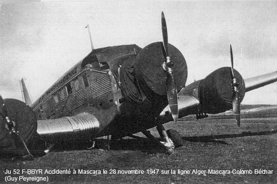 Ju 52 F-BBYR Accidenté à Mascara le 28 novembre 1947 sur la ligne Alger-Mascara-Colomb Béchar (Guy Peyreigne)