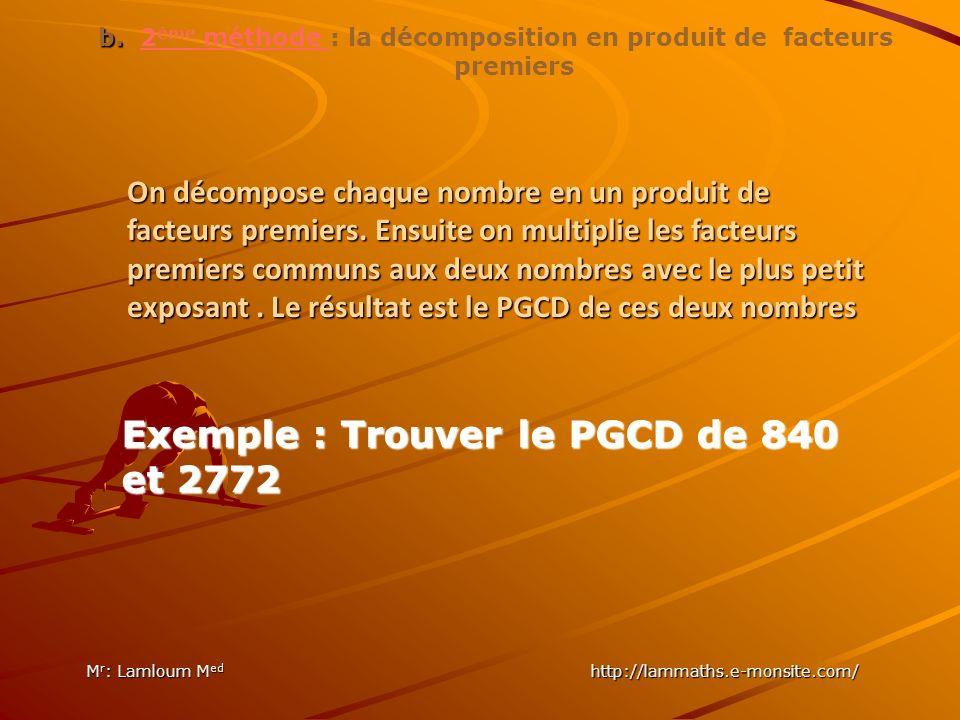 a.1 er méthode: En déterminant tous les diviseurs communs : Exercice : Trouver le P.G.C.D de 28 et 70.