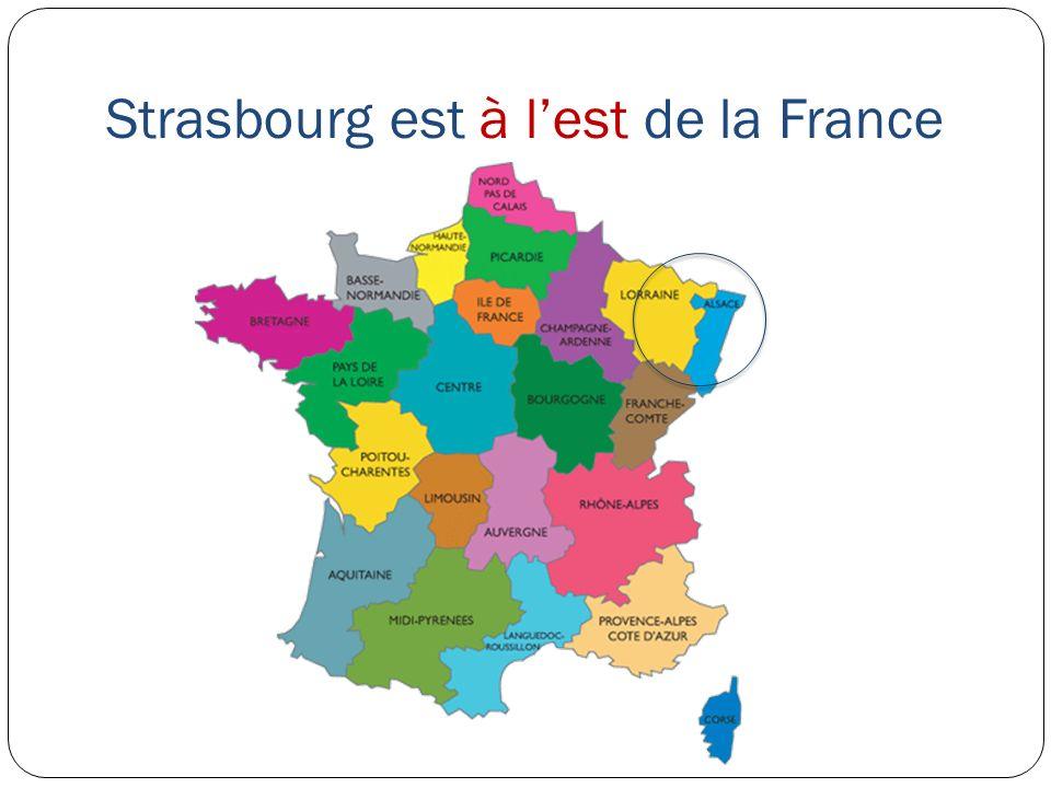 Strasbourg est à lest de la France